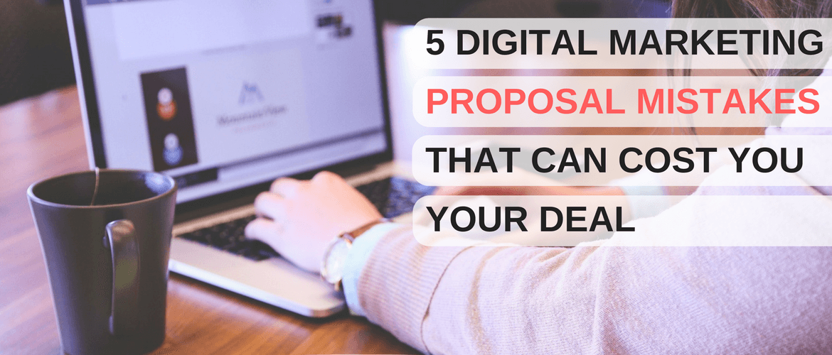 5-Digital-Marketing-Proposal-Mistakes-Can-Cost-You-Your-Deal