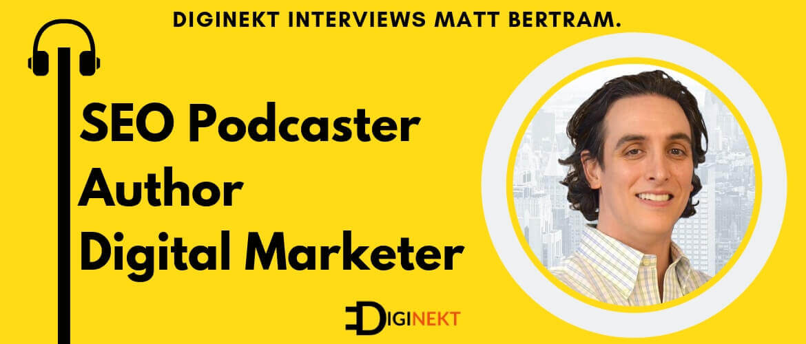 DigiNekt Interviews Matt Bertram
