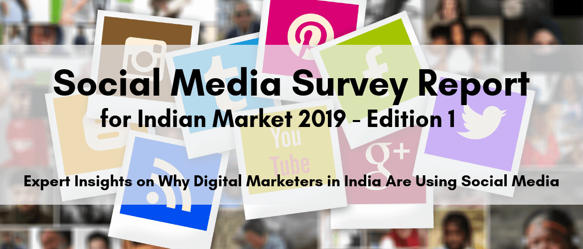 Social Media Survey Report for Indian Market 2019 - Edition 1