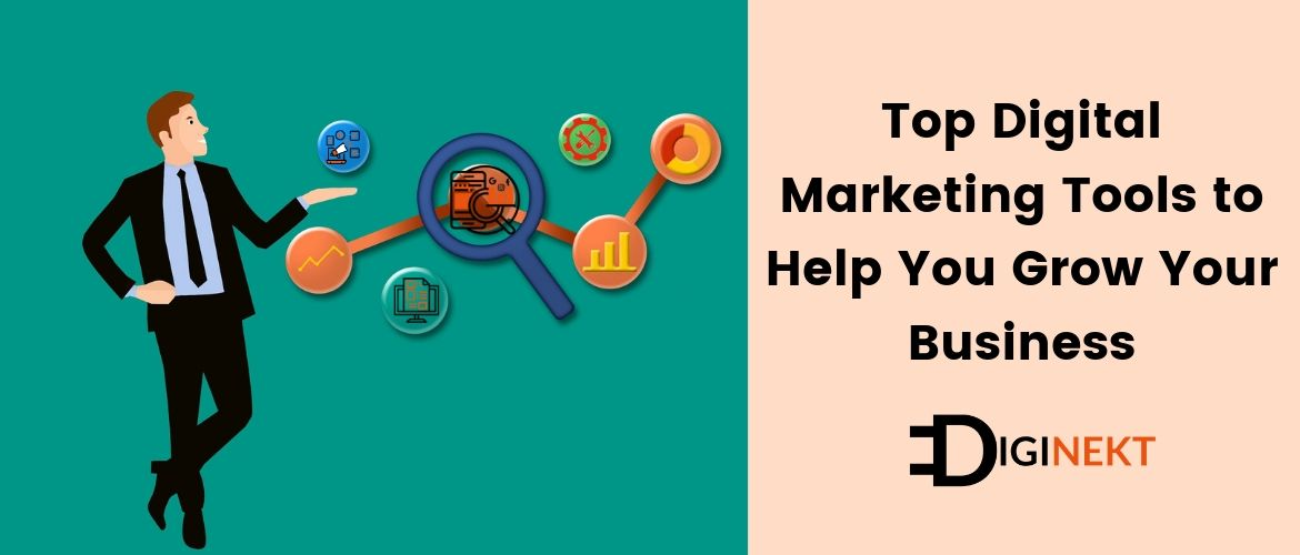 Digital Marketing Tools to Grow Your Business