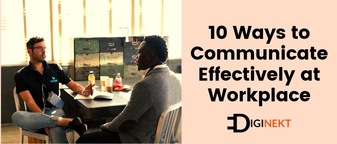 10 ways to communicate effectively at work